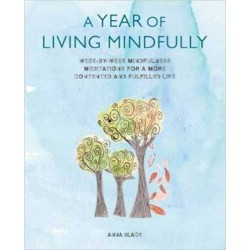 Year of Living Mindfully by Anna Black
