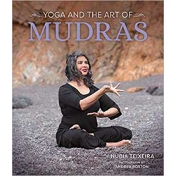 Yoga & the Art of Mudras by Nubia Teixeira